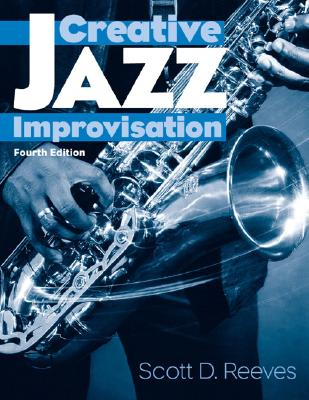 Creative Jazz Improvisation By Reeves, Scott D.