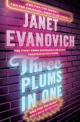 Three Plums in One: One for the Money, Two for the Dough, Three to Get Deadly by Evanovich, Janet [Hardcover] -